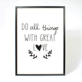 Print in frame - Do all things with great love 50x70 cm